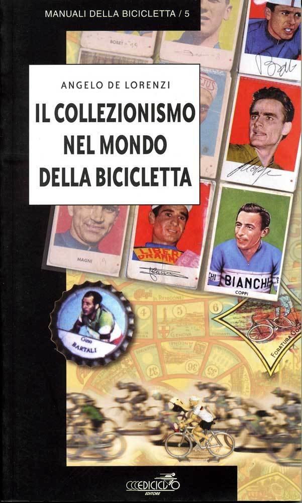 Angelo De Lorenzi - Il collezionismo nel mondo della bicicletta LIB0021