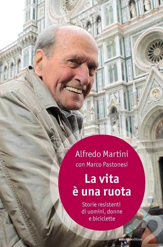 Alfredo Martini con Marco Pastonesi - La vita è una ruota LIB0035