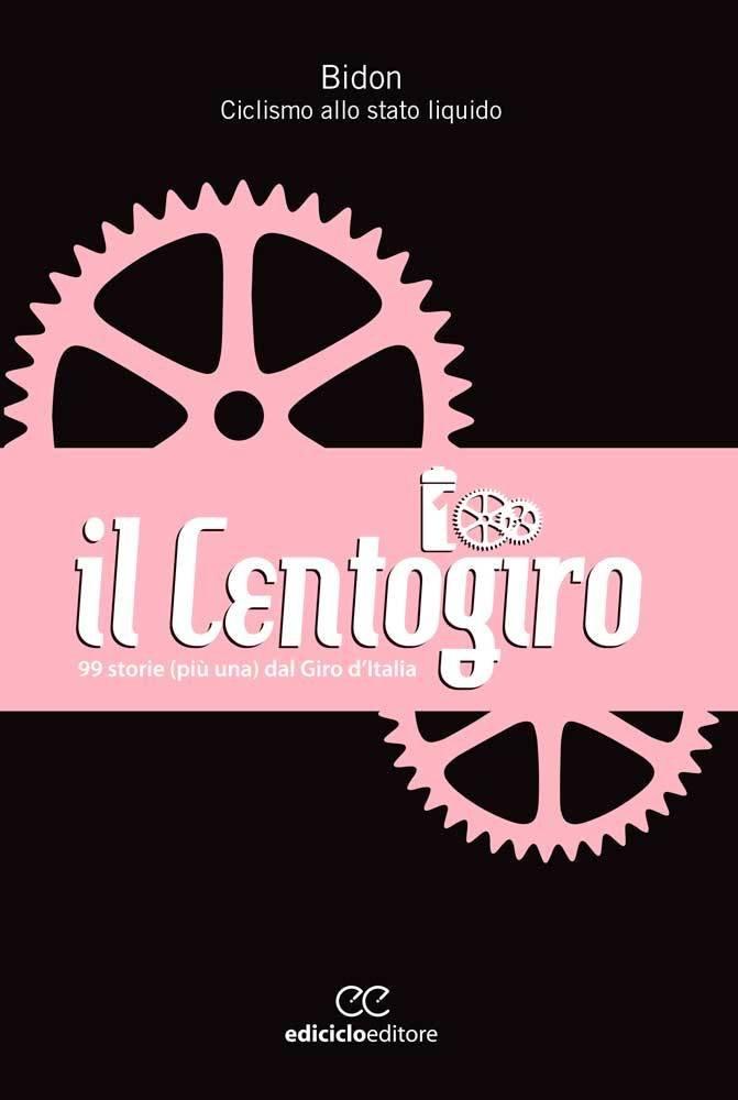 Bidon - Il Centogiro - 99 storie (più una) dal Giro d'Italia LIB0040