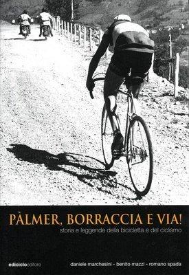 Daniele Marchesini, Benito Mazzi, Romano Spada - Pàlmer, borraccia e via!
