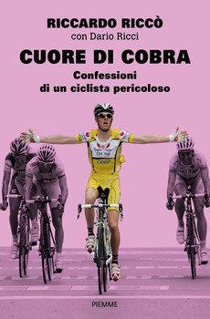 Riccardo Riccò con Dario Ricci - Cuore di Cobra LIB0050