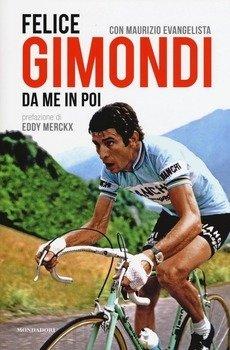 Felice Gimondi con Maurizio Evangelista - Felice Gimondi. Da me in poi