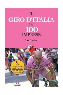 Fabio Panchetti - Il Giro d'Italia in 100 imprese