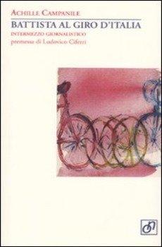 Achille Campanile - Battista al Giro d'Italia LIB0060