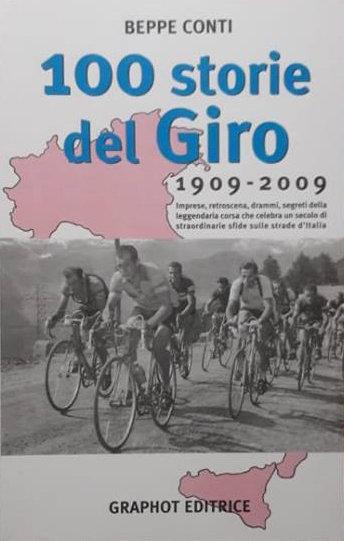 Beppe Conti - Cento storie del Giro. 1909-2009