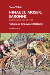 Paolo Voltan - Hinault, Moser, Saronni. Il ciclismo negli anni '70 e '80 LIB0082