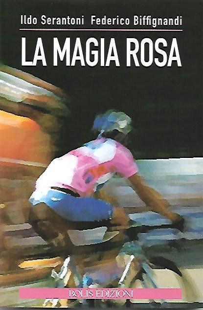 Ildo Serantoni, Federico Biffignandi - La magia rosa LIB0097