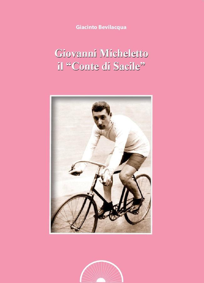 """Giacinto Bevilacqua - Giovanni Micheletto, il """"Conte di Sacile"""" LIB0104"""