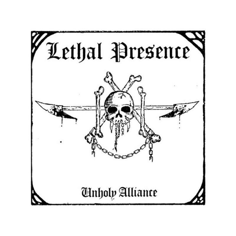 Lethal Presence - Unholy Alliance