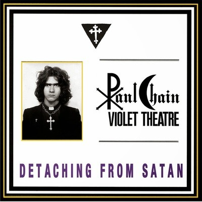 Paul Chain - Detaching from Satan