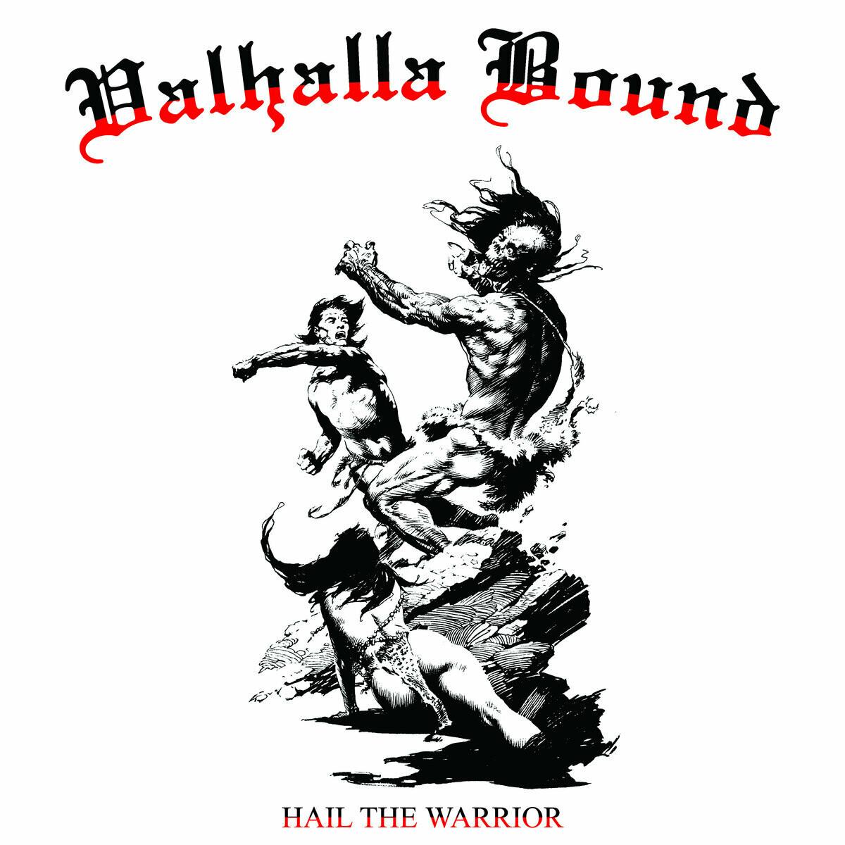 Valhalla Bound - Hail The Warrior