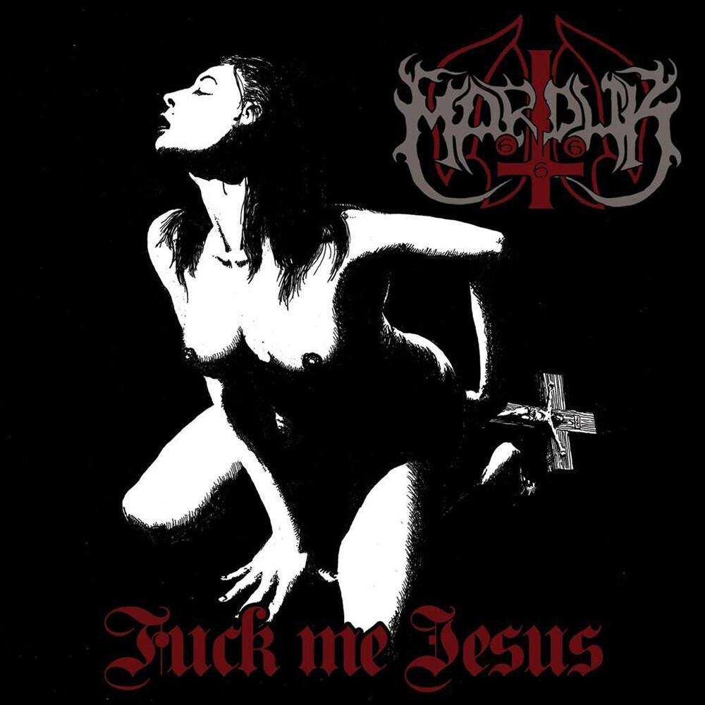Marduk - Fuck Me Jesus