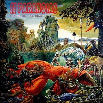 11 Paranoias - Stealing Fire From Heaven