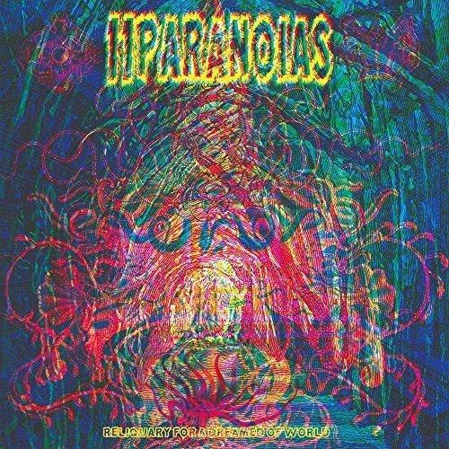 11 Paranoias - Reliquary for a Dreamed of World