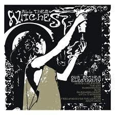 All Them Witches - Our Mother Electricity