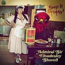 Admiral Sir Cloudesley Shovell - Keep It Greasy