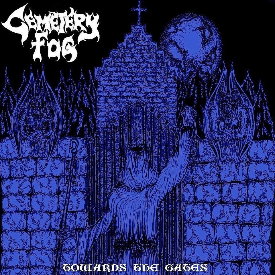 Cemetery Fog - Towards The Gates