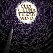 Cult of Luna and The Old Wind