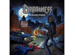 Darkness - The Gasoline Solution