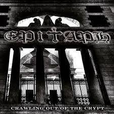 Epitaph- Crawling Out Of The Crypt