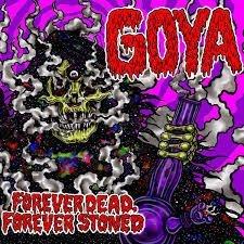Goya - Forever dead, forever stoned (Numbered)