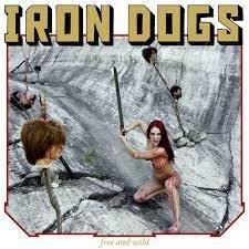 Iron Dog - Free and Wild