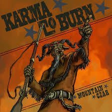 Karma To Burn - Mountain Czar
