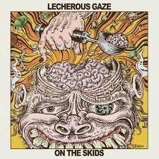 Lecherous Gaze - On the Skids