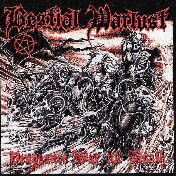 Bestial Warlust - Vengeance War 'til Death