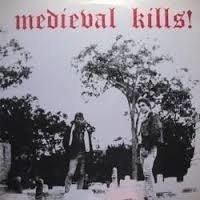 Medieval - Medieval Kills