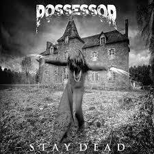 Possessor - Stay Dead