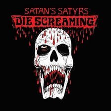Satan's Satyrs - Die Screaming