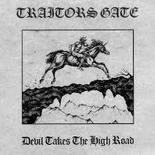 Traitors Gate - Devil Takes the High Road