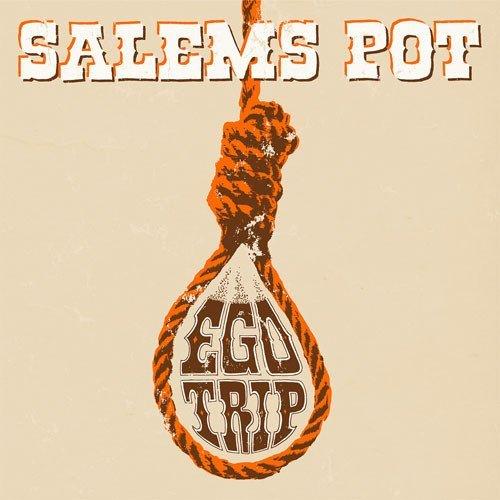 Salems Pot - Ego Trip / Yer Doom