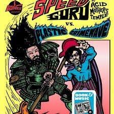Speed Guru (Acid Mother Temple VS Plastic Crimewave)