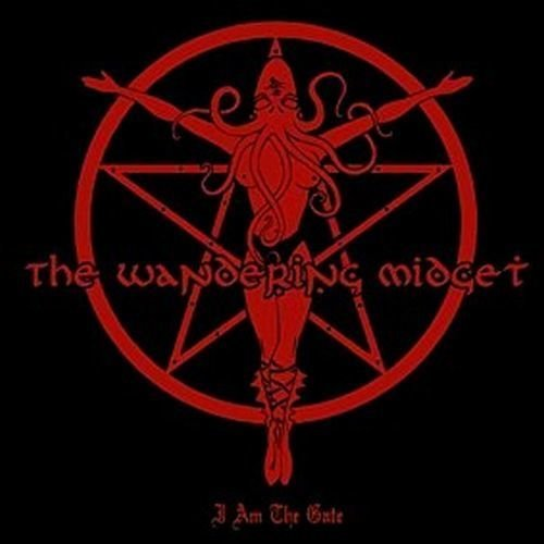 Wandering Midget, The - I Am The Gate