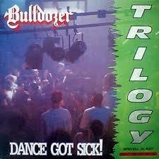 Bulldozer - Dance Got Sick!