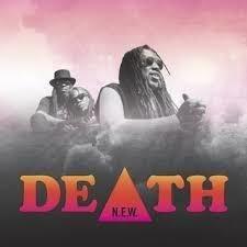 Death (Detroit) - N.E.W.