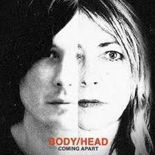 Body/Head - Coming Apart