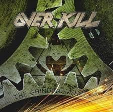 Over Kill - The Grinding Wheel