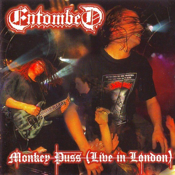 Entombed ‎– Monkey Puss (Live In London)
