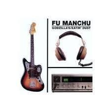Fu Manchu - Godzilla's/ Eatin' Dust