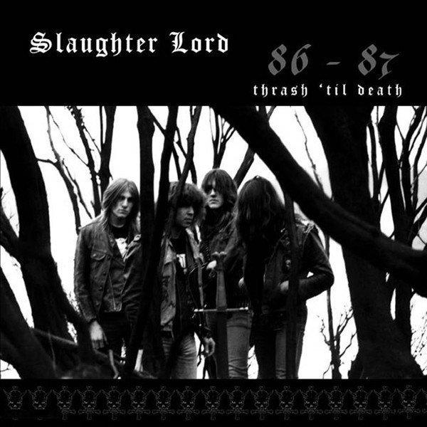 Slaughter Lord – Thrash 'Til Death 86-87