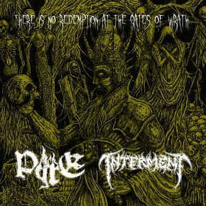 Pyre / Interment - There Is No Redemption at the Gates of Wrath