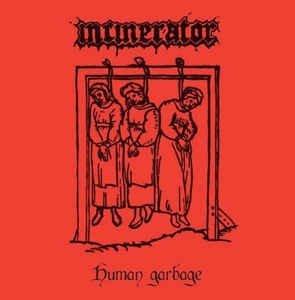 Incinerator – Human Garbage