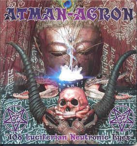 Ätman-Acron – 108 Luciferian Neutronic Eyes