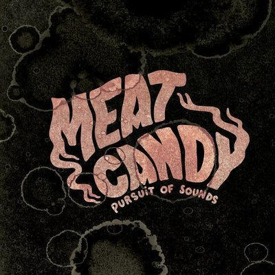 Meat Candy - Pursuit of Sounds