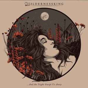 Wildernessking - ...And The Night Swept Away