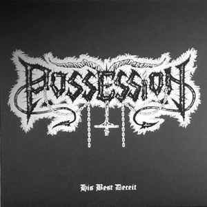 Possession ‎– His Best Deceit