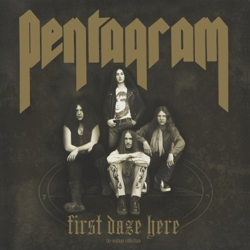 Pentagram - First Daze Here (The Vintage Collection)